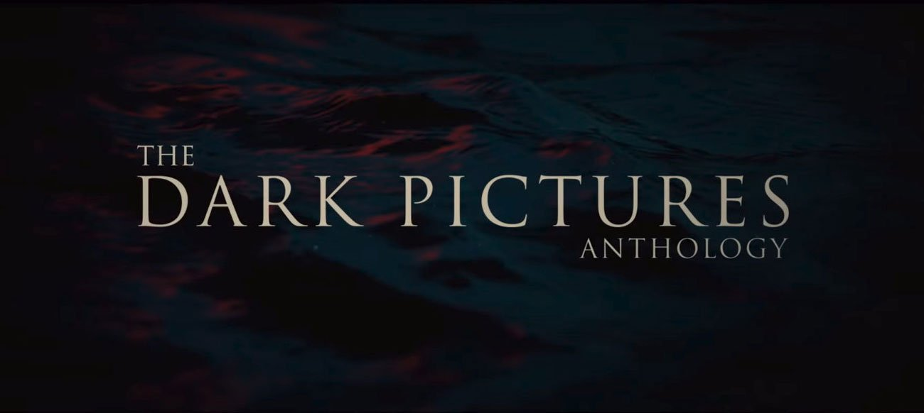 Seria The Dark Pictures Anthology