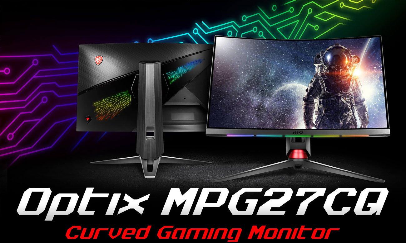 MSI Optix MPG27CQ Curved Najlepsze wrażenia i zanurzenie w wirtualnym świecie gier